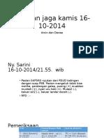 Laporan Jaga Kamis 16-10-2014