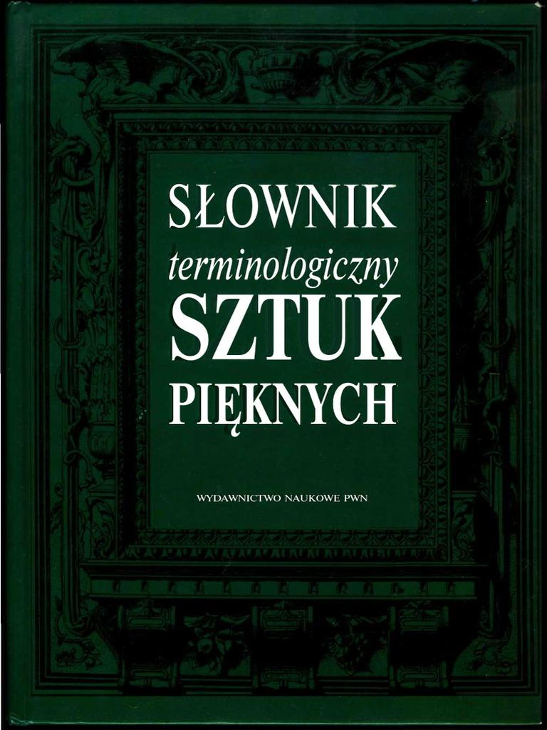 37f364b0a59bee Slownik Terminologiczny Sztuk Pieknych