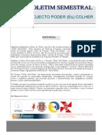 Boletim do clube de jornalismo do Projecto Poder Escolher 1º semestre