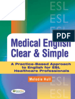 Medical English Clear and Simple a Practice-Based Approach to English for ESL Healthcare Professionals 2010