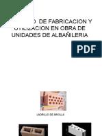 PROCESO  DE FABRICACION Y UTILIZACION EN OBRA DE UNIDADES DE ALBAÑILERIA