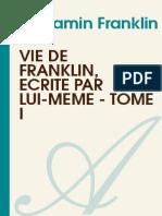 BENJAMIN FRANKLIN-Vie de Franklin Ecrite Par Lui-meme - Tome i