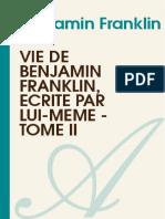 BENJAMIN FRANKLIN-Vie de Benjamin Franklin Ecrite Par Lui-meme - Tome II
