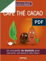 Café, Thé, Cacao _ Un Concentré de Bienfaits Pour Votre Santé, Votre Beauté Et Votre Maison Ed