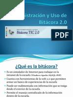 Administración y Uso de Bitácora 2 0