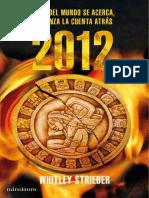 2012, El Fin Del Mundo Se Acerca, Comienza La Cuenta Atrás - Whitley Strieber
