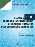 A Aplicação Dos Tratados Internacionais de Direitos Humanos Pela Jurisdição Brasileira - Thiago Oliveira Moreira