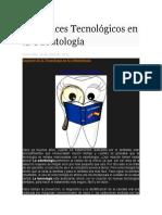 AvAvances Tecnológicos en La Odontología