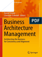 (Management for Professionals) Daniel Simon, Christian Schmidt (Eds.)-Business Architecture Management_ Architecting the Business for Consistency and Alignment-Springer International Publishing (2015)