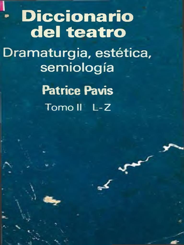 Pavis Patrice - Diccionario Del Teatro - Dramaturgia Estetica ...