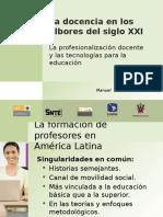 La Docencia en Los Albores Del Siglo XXI_La Profesionalización Docente y Las Tecnologías Para La Educ