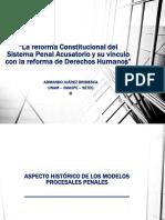 La reforma Constitucional del Sistema Penal Acusatorio y su vinculo con la reforma de Derechos Humanos