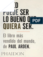 Arden Paul Usted Puede Ser Lo Bueno Que Quiera Ser 2005 PDF