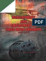 Development and Employment of Fixed Wing Gunships, 1962-1972 by Jack S. Ballard