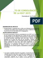 Proyecto de Consolidación de La Igcf 2015