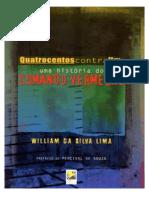 William Da Silva Quatrocentos Contra Um