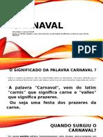 Carnaval - Sua Origens e Causa Na Sociedade Brasileira