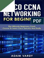 Cisco CCNA Networking for Beginners - Adam Vardy