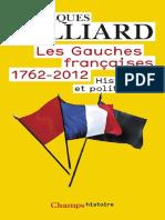 (Champs Essais) Jacques Julliard-Les Gauches Franأ§Aises (1762-2012) _ Histoire Et Politique-Flammarion (2013)