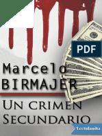 Un Crimen Secundario - Marcelo Birmajer