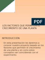 elcrecimientodeunaplantaylosfactores-131130121935-phpapp01