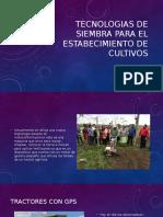 Tecnologias de Siembra Para El Estabecimiento de Cultivos