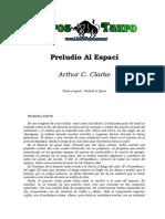 Clarke, Arthur C. - Preludio Al Espacio