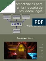 CompetenciasParaTrabajarIndustriaVideojuegos_WaldoCambrón - Copia