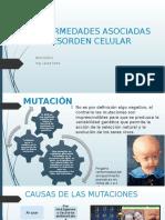 Enfermedades Asociadas Al Desorden Celular