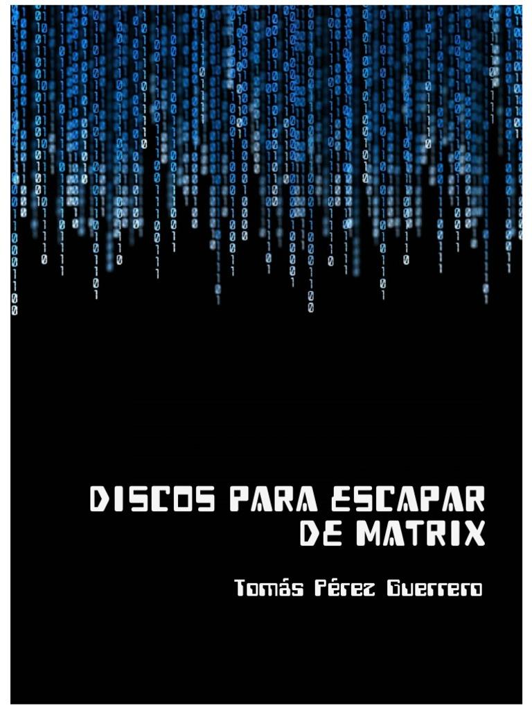 Discos para escapar de Matrix