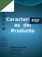 Caracter i Sticas Del Product o