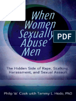 When Women Sexually Abuse Men the Hidden Side of Rape, Stalking, Harassment, And Sexual Assault