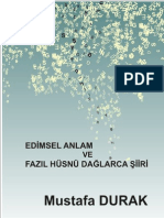 Edimsel Anlam ve Fazıl Hüsnü Dağlarca Şiiri         Imelocutionary act and poetry of a turkish poet Fazıl Hüsnü Dağlarca
