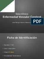 Caso Clínico-Enfermedad Vascular Cerebral