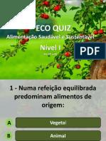 Eco Quiz | Alimentação Saudável e Sustentável | Nível I