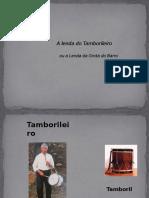 A Lenda Do Tamborileiro