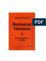 Mircea Rades - Mechanical Vibrations 2, Structural Dynamic Modeling