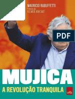 Mujica - A Revolução Tranquila - Mauricio Rabuffetti