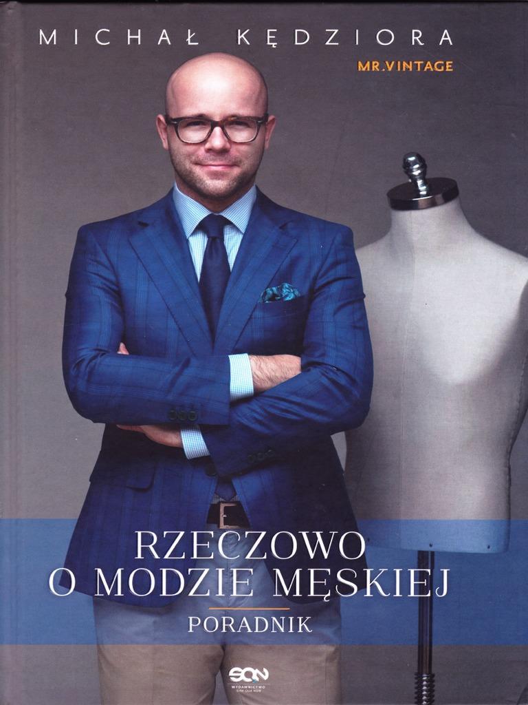 6956f3a748 Michał Kędziora - Rzeczowo o Modzie Męskiej. Poradnik