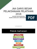 Rencana Garis Besar Pelaksanaan Pelatihan 2016