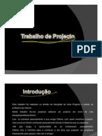 Trabalho de a.P (Antonio Pedro, Daniel Oliveira, Diogo Bacalhau, Tiago Palrilha, Valter Lima)