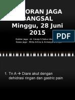 Laporan Jaga Bangsal 28 Juni 2015
