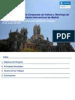 Seguimiento y Análisis Comparado de Índices y Rankings de Ciudades. Posicionamiento Internacional de Madrid.