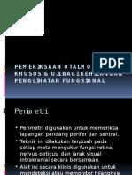 Pemeriksaan Otalmologik Khusus & Uji Bagi Kehilangan Penglihatan