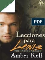 Amber Kell - Saga El Legado Larson E2808F 2- Lecciones Para Lewis