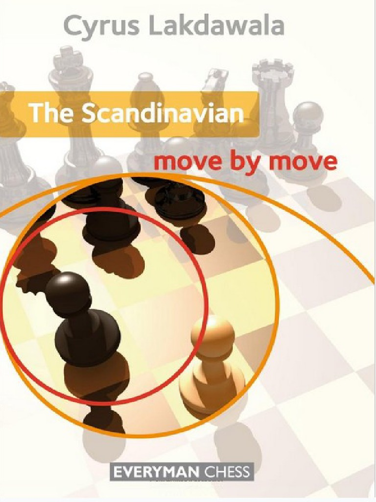 Cyrus Lakdawala The Scandinavian Move By Sc Chess Checkmate Diagram Furthermore Moves In Addition Event Openings Traditional Games