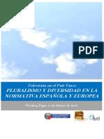 Television en el Pais Vasco. PLURALISMO Y DIVERSIDAD EN LA NORMATIVA ESPAÑOLA Y EUROPEA