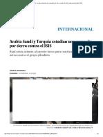 Arabia Saudí y Turquía Estudian Una Campaña Por Tierra Contra El ISIS _ Internacional _ EL PAÍS