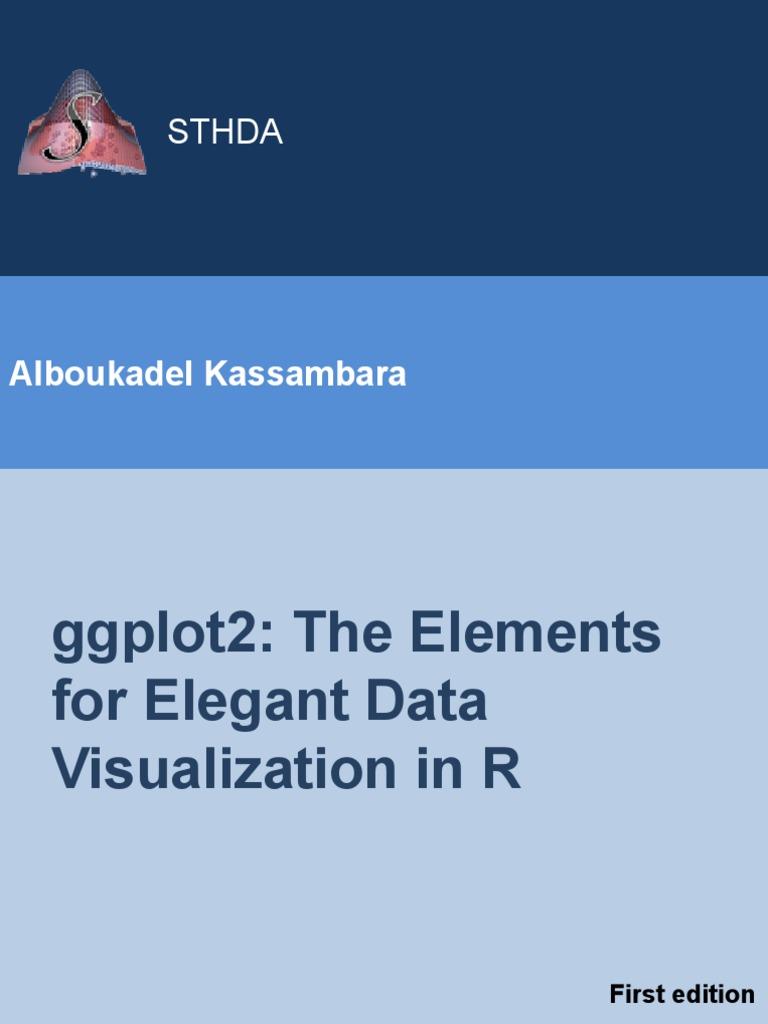 Alboukadel Kassambara - ggplot2: The Elements for Elegant
