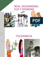 Tolerancia, Solidaridad, Justicia y Dignidad